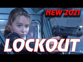 Powerful Action Movies 2021 LOCKOUT - Latest Action Movies Full Movie English 2020