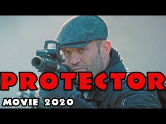 Action Movie 2020 PROTECTOR English Full Length English latest HD New Best Action Movies