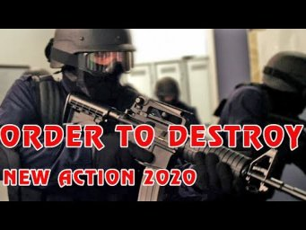Powerful Action Movie 2020 ORDER TO DESTROY Full Length English latest HD New Best Action Movies