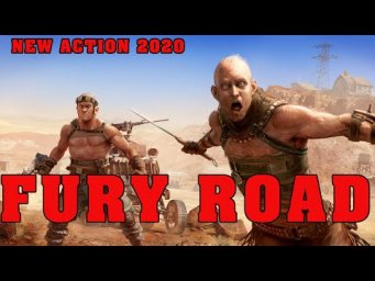 Action Movie 2020 FURY ROAD English Full Length English latest HD New Best Action Movies